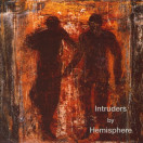 Hemisphere | Intruders