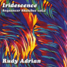 Rudy Adrian | Iridescene - Sequencer Sketches v.2
