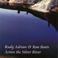 Rudy Adrian, Ron Boots | Across the Silver River