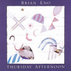 Brian Eno | Thursday Afternoon
