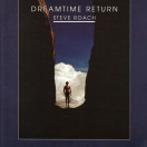 Steve Roach | Dreamtime Return (remastered)