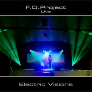 F.D. Project | Live - Electronic Visions (CDr+DVD)