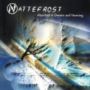 Nattefrost | Absorbed in Dreams and Yearing