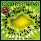 Food For Fantasy | The Secret of Dreamin'