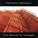 Rainbow Serpent | The Sequel to Voyager