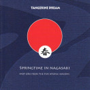 Tangerine Dream | Springtime in Nagasaki