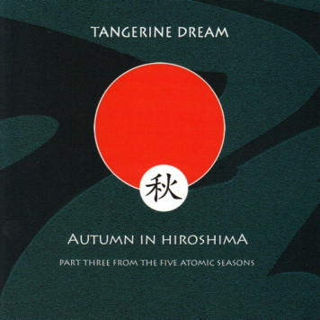 Tangerine Dream | Autumn in Hiroshima