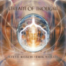 Steve Roach, Eric Wollo | Stream of Thought