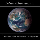 Vanderson | From the Bottom of Space