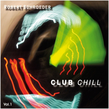 Robert Schroeder | Club Chill v.1