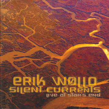 Erik Wollo | Silent Currents: Live at Star's End