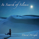 David Wright | In Search of Silence