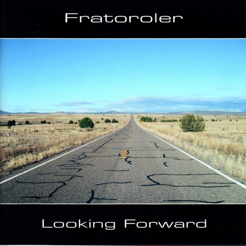 Fratoroler | Looking Forward