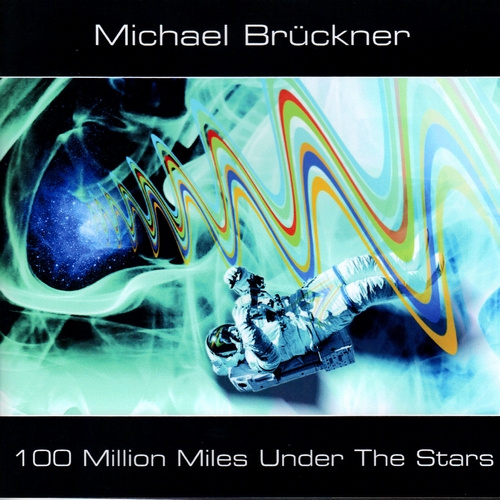 Michael Bruckner | 100 Million Miles Under The Stars