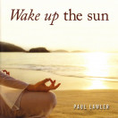 Paul Lawler | Wake up the Sun