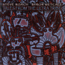 Steve Roach, Byron Metcalf | Tales from the Ultra Tribe
