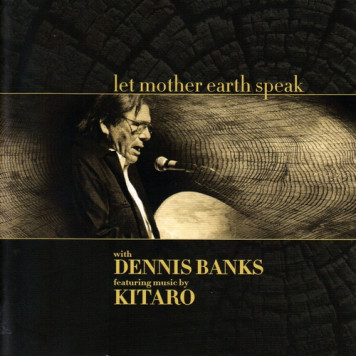 Kitaro, Dennis Banks | Let Mother Earth Speak