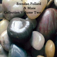 Brendan Pollard, More | Collection Volume 2