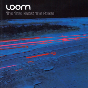 Loom (Schmoelling, Froese, Waters) | The Tree Hates The Forest