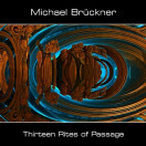 Michael Bruckner | Thirteen Rites of Passage