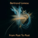 Bertrand Loreau | From Past to Past