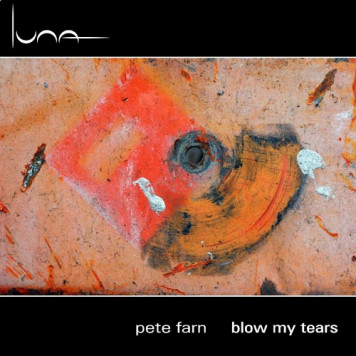 Pete Farn | Blow My Tears