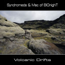 Syndromeda, Mac of BIOnighT | Volcanic Drifts