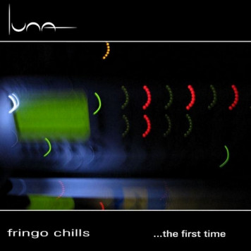 Fringo Chills | ...The First Time