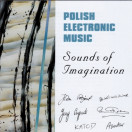Polish Electronic Music - Sounds of Imagination