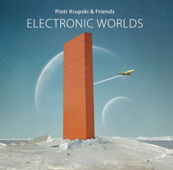 Piotr Krupski, Friends | Electronic Worlds