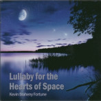 Kevin Braheny | Lullaby for the Hearts of Space