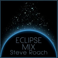 Steve Roach | Eclipse Mix