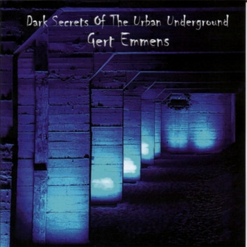 Gert Emmens | Dark Secrets Of The Urban Underground
