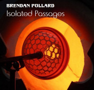 Brendan Pollard | Isolated Passages