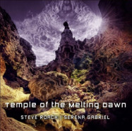 Steve Roach, Serena Gabriel | Temple of the Melting Dawn
